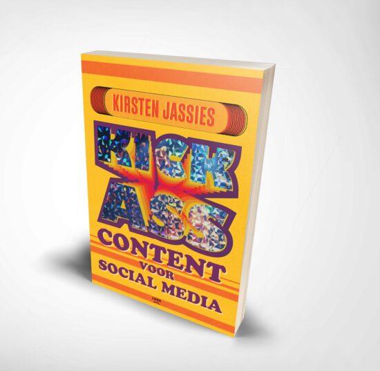 Boekcover Kick-ass content voor social media van Kirsten Jassies
